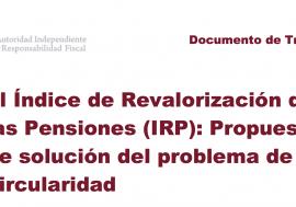 Documento de Trabajo 1/2015 El Índice de Revalorización de las Pensiones (IRP): Propuestas de solución del problema de circularidad