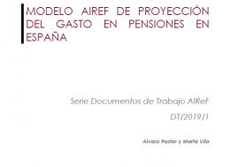 Documento de Trabajo 1/2019. Modelo AIReF de proyección del gasto en pensiones en España